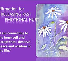 Affirmation for RELEASING PAST EMOTIONAL HURT by Maree  Clarkson
