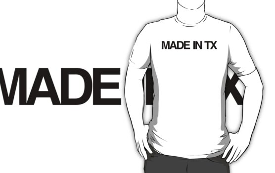 MADE IN TX by webart