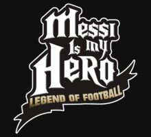 MESSI IS MY HERO by viperbarratt