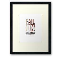 FAIL ON BOTH COUNTS Framed Print