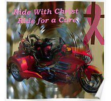 Ride With Christ for the Cure (for all that has been affected in some way by breast cancer) Poster