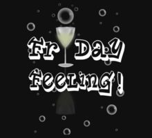 That Friday Feeling by shall
