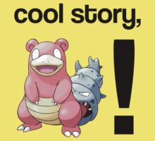 Cool Story, Slowbro! by themutato