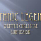 Ethnic Legend Written Challenge by Michele Markley