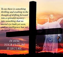 In Him Your Future is Secure by vigor