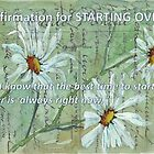Affirmation for STARTING OVER by Maree  Clarkson