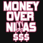 money over niggas by Tiffany O'Brien