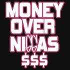 money over niggas by Tiffany O'Brien