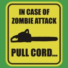 In Case Of Zombie Attack Pull Cord by loogyhead