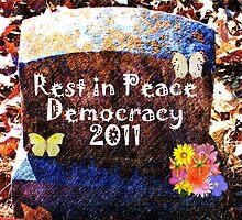 R.I.P. Democracy by Deborah Lazarus