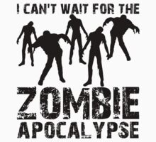 I Can't Wait For The Zombie Apocalypse by Evelyn Gonzalez
