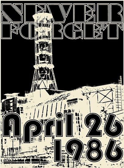 NEVER FORGET April 26, 1986 by Yago