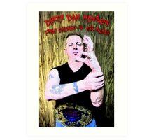 """Dirty"" Dan Hanson - Master of the Claw! Art Print"