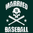 Married to Baseball - Dark by maxkroven