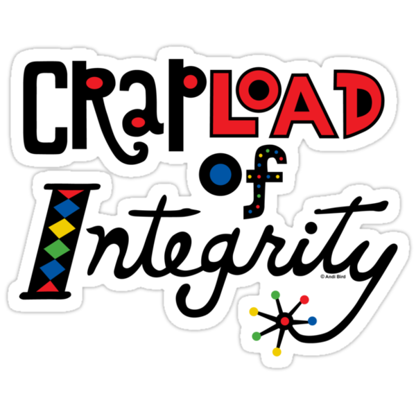 Crapload of Integrity by Andi Bird