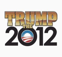 TRUMP the O 2012 by bhays77