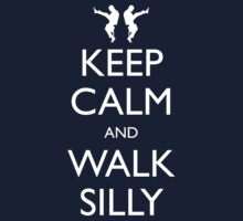 Keep Calm and Walk Silly by geekchic  tees