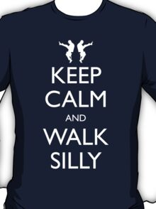 Keep Calm and Walk Silly T-Shirt