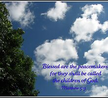 Blessed are the Peacemakers (for Deborah Lazarus) by BlueMoonRose