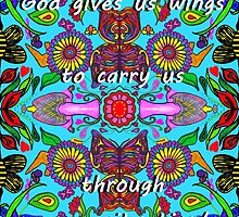 God Gives Us Wings for Every Situation (For anyone in need of wings) by Charldia