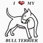 I Love My (Colored) Bull Terrier 1 Light  by KatherineGV