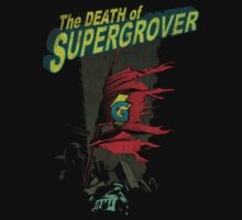 the death of supergrover. by Dann Matthews