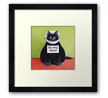 Do Not Feed Framed Print