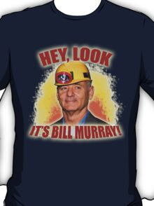 Hey Look, It's Bill Murray! (with background) T-Shirt