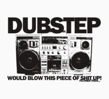 Dubstep blows shit up! by DUBOh10