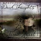 Dark Thoughts Tired Heart by dovey1968