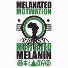 Motivated Melanin by Melanated