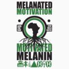 Motivated Melanin by Melanated