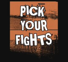Pick your fights by Eleni dreamel