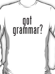 got grammar? T-Shirt