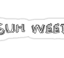 Suh Weet Sticker