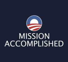 Obama-Mission Accomplished by brantfetter