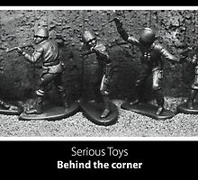Serious Toys - Behind the corner by Jouko Mikkola