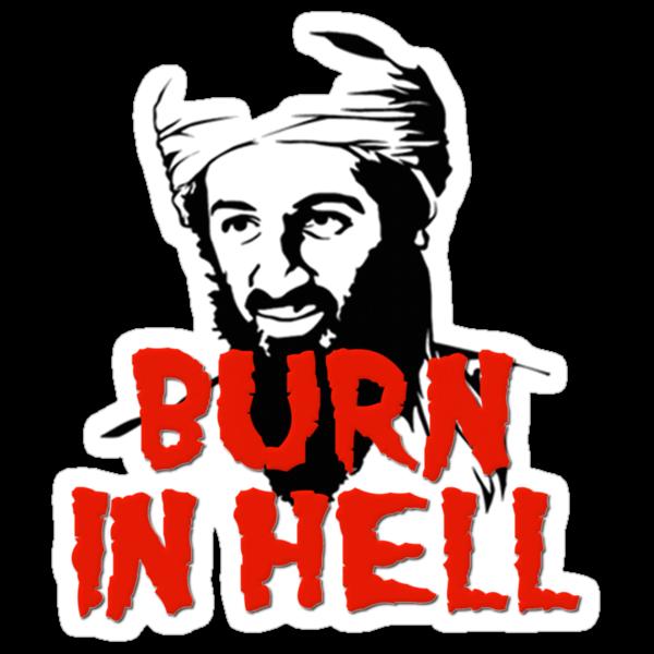Osama Bin Laden Burn in Hell! by gleekgirl