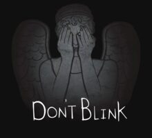Don't Blink. by paige h
