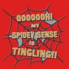 My Spidey Sense is Tingling by Iain Maynard