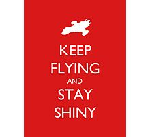 Keep Flying and Stay Shiny Photographic Print