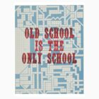 Old School Is The Only School by SynthOverlord