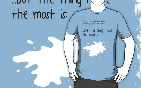 The Thing I Love The Most Is... by Krydel