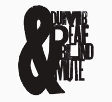 Blind, dumb, deaf & mute by Em Donaldson