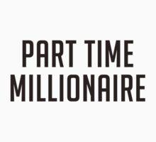Part Time Millionaire by koujix0