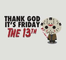 Thank God It's Friday the 13th by Rob Scott