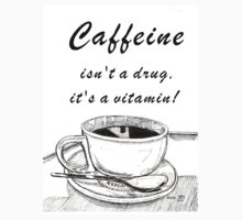 Caffeine isn't a drug, it's a vitamin! by Maree Clarkson