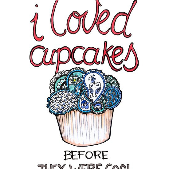 I loved cupcakes before they were cool by Natalie Perkins