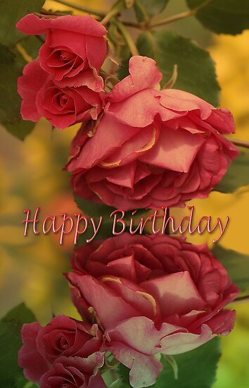 A happy birthday with roses belongs to the following groups: Art and