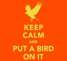 keep calm and put a bird on it.  T-Shirt